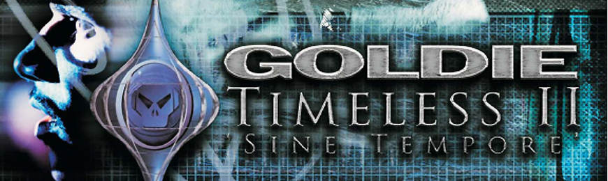 Goldie presents... TIMELESS